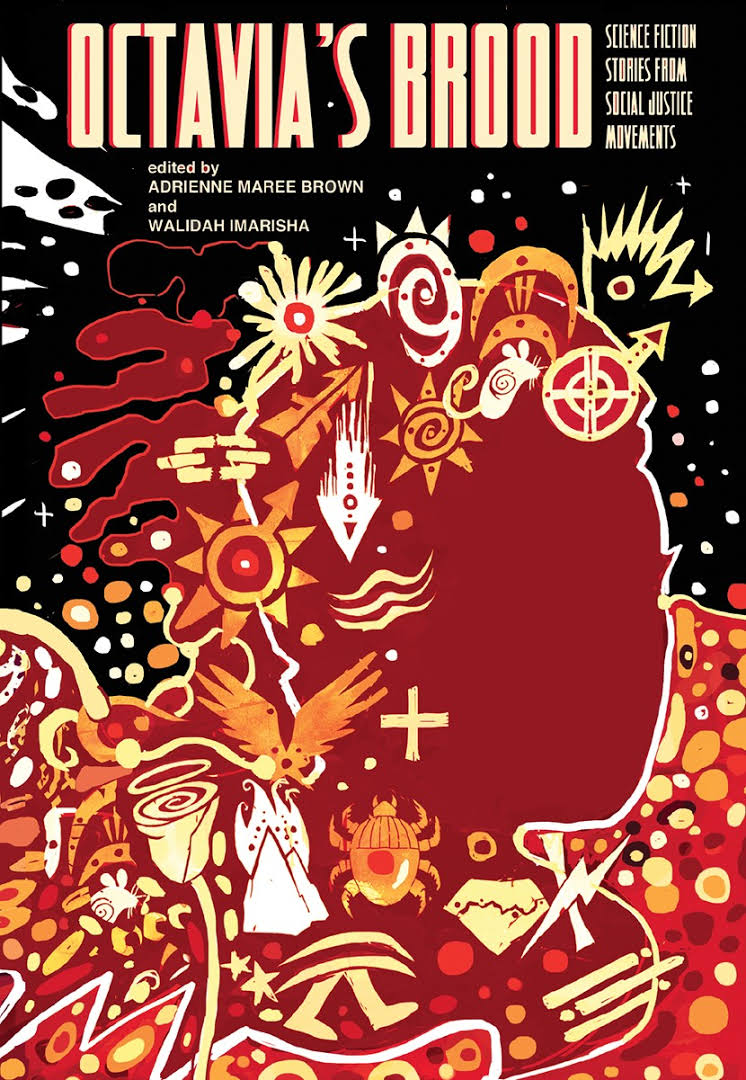 """Image result for """"Octavia's Brood: Science Fiction Stories from Social Justice Movements"""""""