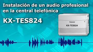 instalación de un audio profesional en la central telefónica kx