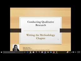 Writing the Methodology Chapter of a Qualitative Study by Philip     Writing the Methodology Chapter of a Qualitative Study by Philip Adu  Ph D