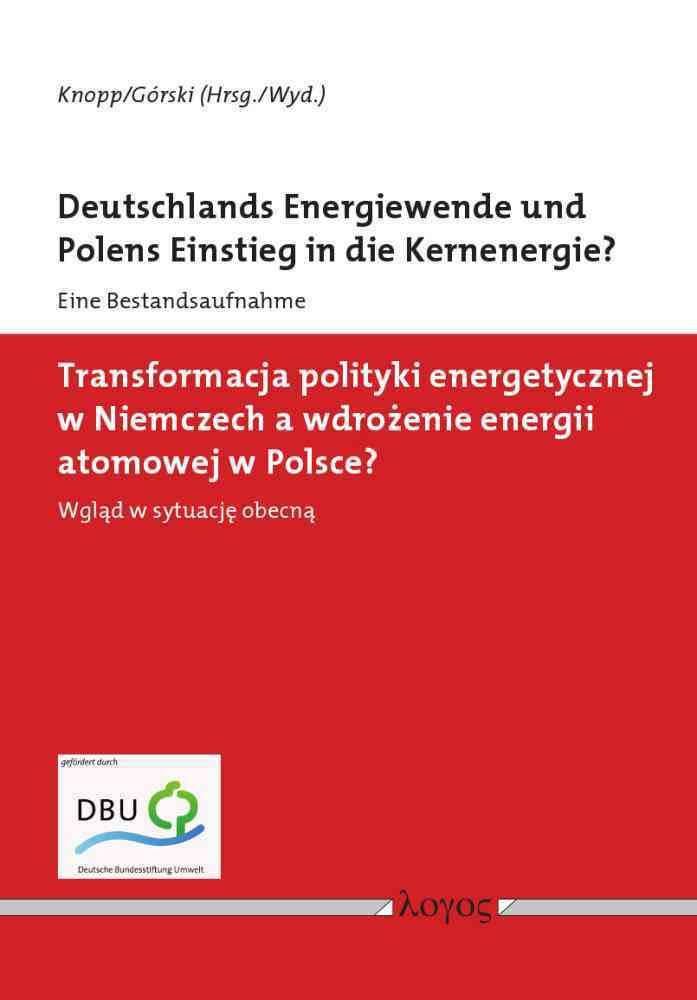 deutschlands-energiewende-und-polens-einstieg-in-die-kernenergietransformacja-polityki-energetycznej-w-niemczech-a-wdrozenie-energii-atomowej-w-polsce-47699