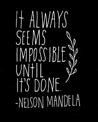 Essay Writing UK on Twitter   quot  quot It always seems impossible until it     s done  quot    Nelson Mandela  quote  education  motivation https   t co zPyYIOVpm  quot