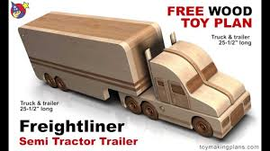 Build Wood Toy Trains Pdf by Wood Toy Plans Freightliner Semi Truck Youtube