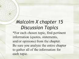 Malcolm X chapter    Discussion Topics  For each chosen topic     SlidePlayer