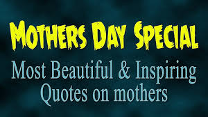 Mother Day Quotes by Mothers Day Special Most Beautiful Quotes On Mothers Youtube