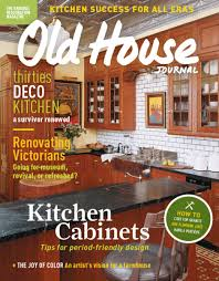 Period Homes And Interiors Magazine About Old House Journal New Old House And Early Homes Magazines