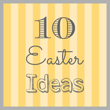10 decorating and crafting ideas for easter organize and