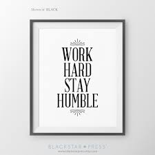 work hard stay humble quote work hard print cubicle decor office