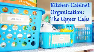 Upper Kitchen Cabinet Ideas Kitchen Cabinet Organization Ideas The Upper Cabs Youtube