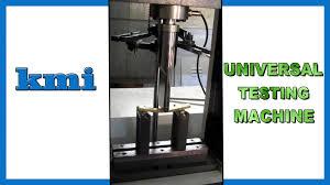 universal testing machines kamal metal industries kmi youtube universal testing machines kamal metal industries kmi