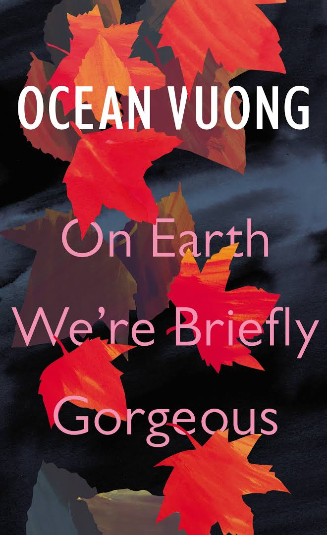 Image result for on earth we're briefly gorgeous by ocean vuong