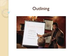 Outlining  Writing an Outline Outline is a road map of the     SlidePlayer