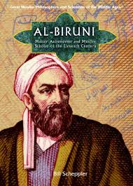 Al-Biruni(973-1048),Persian Founder of Indology(Study of India)