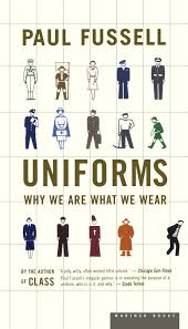 uniforms why we are what we wear paul fussell 0046442381888