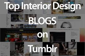 top interior design blogs on tumblr luxury accommodations interior design has never been so prevalent and for good reason we live in an emerging society where trends change fast where appearances matter