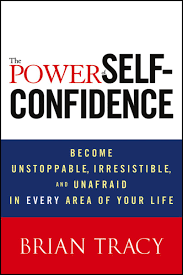 the power of self confidence ebook by brian tracy 9781118464014