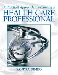 Pearson - Practical Approach Becoming a Health Care Professional ... - 013506354X