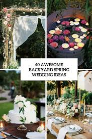 Wedding Backyard Reception Ideas by 40 Awesome Backyard Spring Wedding Ideas Weddingomania
