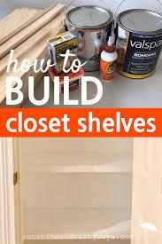 How To Make Closet Shelves by How To Build Closet Shelves Sunshine And Rainy Days