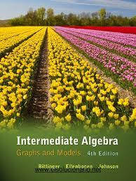 Bittinger Intermediate Algebra Graphs Models  th Txtbk