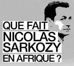 SERVICE [encore] PUBLIC - Page 4 Que+fait+Sarko+en+Afrique