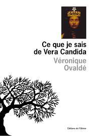 Ce que je sais de Vera Candida...