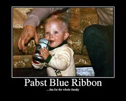 in Pabst Blue Ribbon or