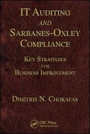 IT auditing and Sarbanes-Oxley compliance : key strategies for business improvement