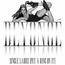 Beyonce Single Ladies!