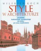 Znalezione obrazy dla zapytania Wilfried Koch Style w architekturze - Arcydzieła budownictwa europejskiego od antyku po czasy współczesne