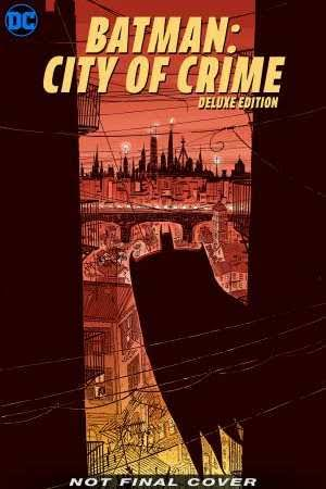 Batman: City of Crime Deluxe Edition [Book]