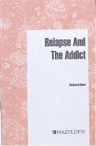 Relapse And The Addict - Richard Dunn