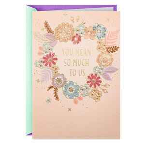 Floral Heart You Mean So Much to US Mother's Day Card