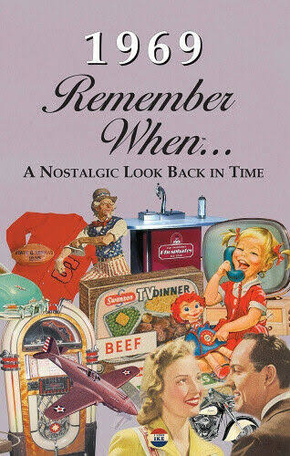 1969 Remember When: A Nostalgic Look Back In Time