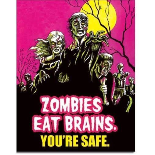 Tin Sign - Zombies Eat Brains