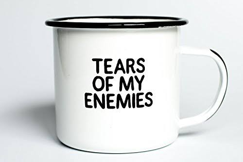 Tears of My Enemies | Enamel Coffee Mug | Perfect for Sarcastic Men, Women, Fath