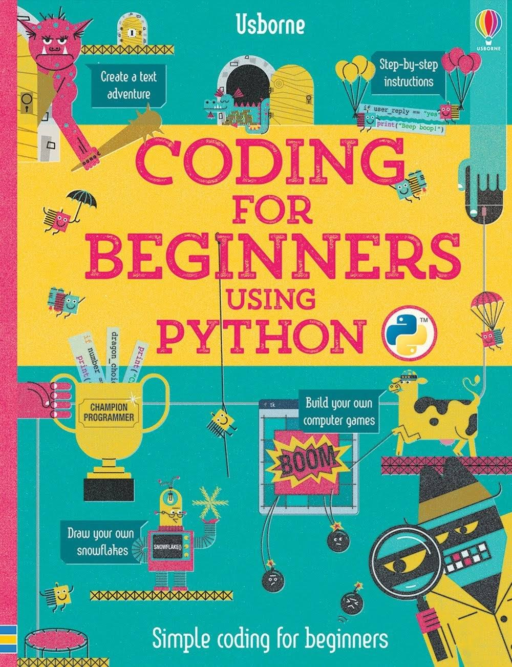 Coding for Beginners Using Python - Louie Stowell