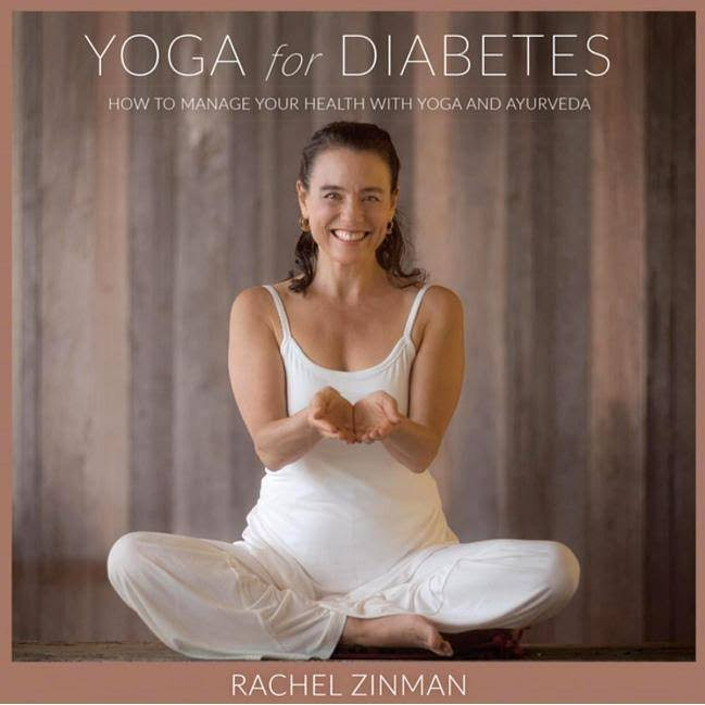 Yoga For Diabetes: How to Manage your Health with Yoga and Ayurveda - Rachel Zinman