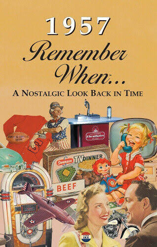 1957 Remember When: A Nostalgic Look Back in Time