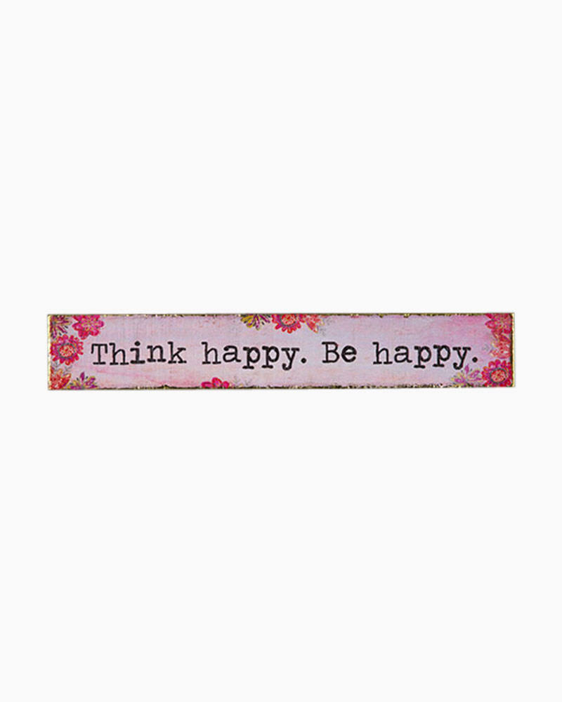 Natural Life Think Happy. Be Happy. Skinny Wooden Sign
