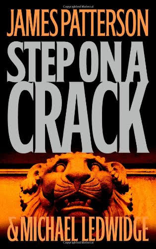 Step on a Crack - James Patterson and Michael Ledwidge