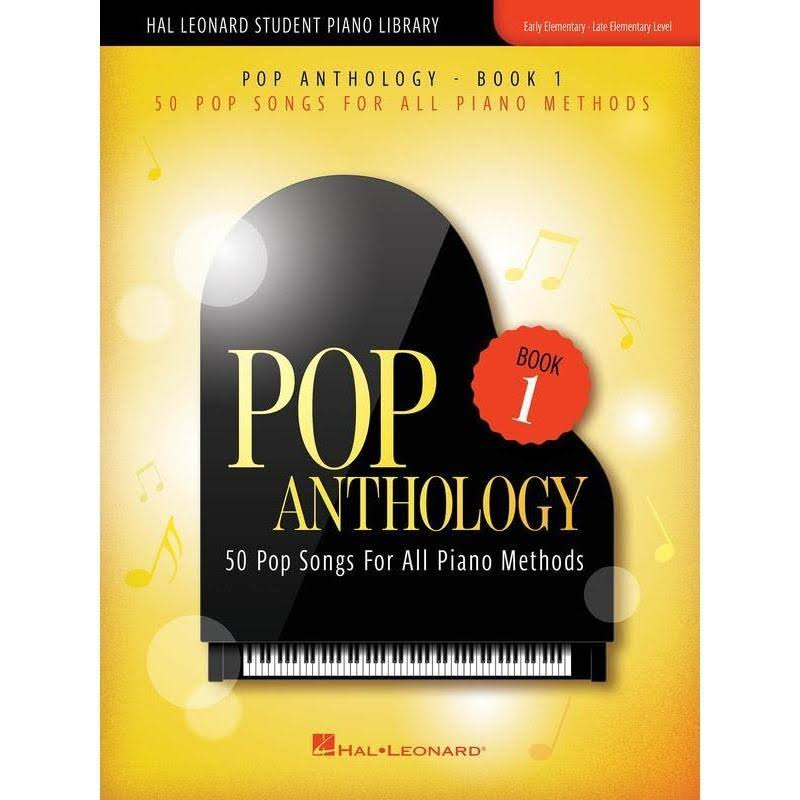 Hal Leonard Pop Anthology - Book 1 (50 Songs for All Piano Methods)