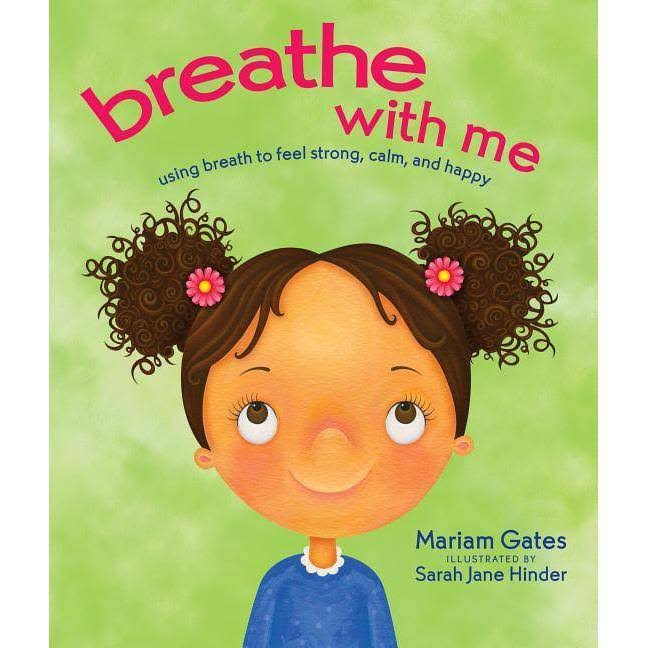 Breathe with Me: Using Breath to Feel Strong, Calm, and Happy [Book]