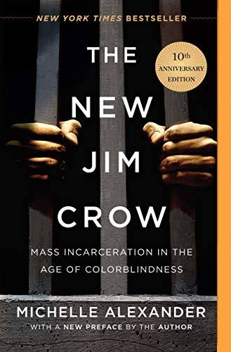 The New Jim Crow: Mass Incarceration in the Age of Colorblindness [Book]
