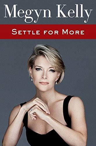 Settle for More - Megyn Kelly