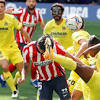 Video highlight trận Atletico Madrid – Villarreal: Nỗ lực Suarez, kết ...