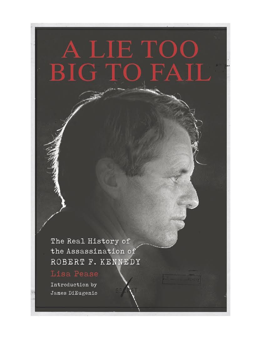 Image result for A Lie Too Big To Fail: The Real History of the Assassination of Robert F. Kennedy