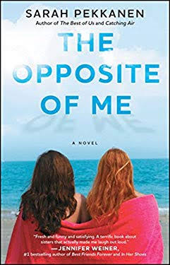 The Opposite of Me - Sarah Pekkanen