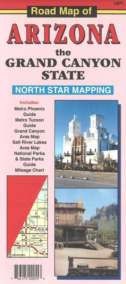 Road Map of Arizona, the Grand Canyon State: Includes Metro Phoenix Guide, Metro Tucson Guide ... Mileage Chart [Book]