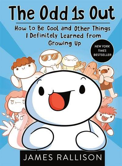 The Odd 1s Out: How to Be Cool and Other Things I Definitely Learned from Growing up - James Rallison