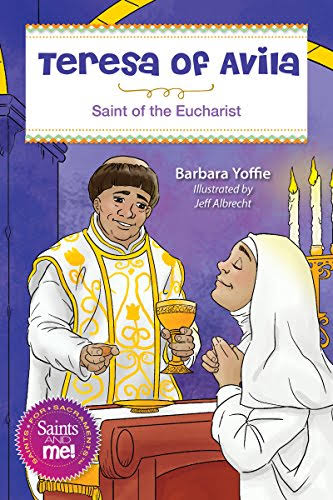 Teresa of Ávila: Saint for the Eucharist [Book]